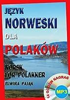 Jezyk norweski dla Polakow by Pajk Elwira…