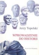 Wprowadzenie do historii by Jerzy Topolski