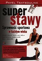 Super stawy by Tsatsouline Pavel