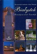 Biatystok by Przemyslaw Andruk