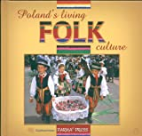 Sieradzka, Anna: Poland's Living Folk Culture