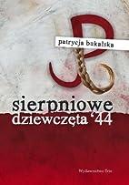 Sierpniowe Dziewczęta '44 by Patrycka…