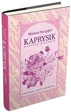 Kaprysik Damskie historie by Mariusz…