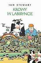 Krowy w labiryncie i inne eksploracje…