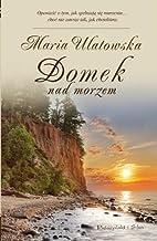 Domek nad morzem by Maria Ulatowska