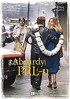Absurdy PRL-u by Lipinski Piotr Matys Michal