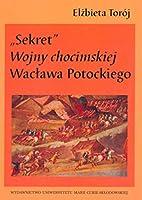 Sekret Wojny chocimskiej Wacława…