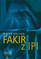 Fakir z Ipi by Marek Kochan