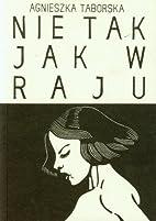 Nie tak jak w raju by Agnieszka Taborska