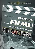 Historia filmu : od Edisona do Nolana by…