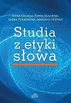 Studia z etyki słowa by Anna Cegieła
