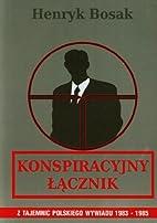Konspiracyjny lacznik by Henryk Bosak