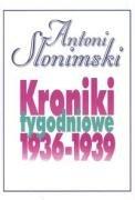 Kroniki tygodniowe 1936-1939 by Antoni…