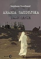 Arabia Saudyjska : zagrożenie by…