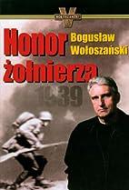Honor zolnierza 1939 by Boguslaw Woloszanski