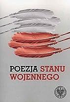 Poezja stanu wojennego : antologia wierszy,…
