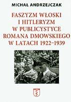Faszyzm włoski i hitleryzm w publicystyce…