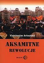 Aksamitne rewolucje by Viatcheslav…