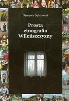 Prosta etnografia Wilenszczyzny by Dabrowski…