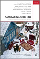 Patrzac na Wschod by Brysacz Piotr