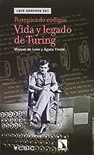 Rompiendo códigos: vida y legado de Turing…