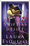Esquivel, Laura: Tan Veloz Como El Deseo / Swift As Desire