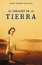 El corazon de la tierra / The heart of the…