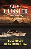 Cussler, Clive: El complot de la media luna / Crescent Dawn (Spanish Edition)