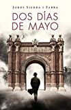 Sierra I Fabra, Jordi: Dos d¡as de Mayo / Two Days In May (Spanish Edition)