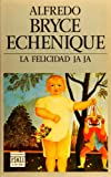 Bryce Echenique, Alfredo: LA Felicidad Ja Ja/Happiness Ha, Ha (Spanish Edition)