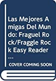 Stevenson, Jocelyn: Las Mejores Amigas Del Mundo: Fraguel Rock/Fraggle Rock Easy Readers : Best Friends (Spanish Edition)