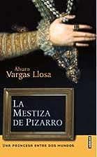 La mestiza de Pizarro by Alvaro Vargas Llosa