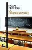 Chomsky, Noam: La (des)educación