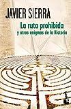 Sierra, Javier: La ruta prohibida y otros enigmas de la historia