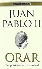 Orar su pensamiento espiritual by Pablo II…