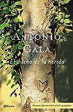 Gala, Antonio: El Dueño De LA Herida (Spanish Edition)