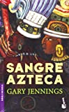 Jennings, Gary: Sangre Azteca/ Aztec Blood