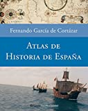 Fernando Garcia De Cortazar: Atlas Historico De Expana