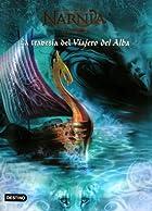 Crónicas de Narnia V. La travesía del Viajero del Alba