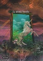 Cronicas de Narnia 7. La ultima batalla (Las…