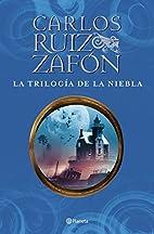 La trilogía de la niebla by Carlos Ruiz…