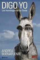 Digo yo. Los monologos de la sexta by Andreu…