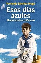 ESOS DIAS AZULES MEMORIAS NI¥O RARO…