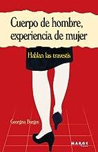 CUERPO DE HOMBRE EXPERIENCIA DE MUJER by…