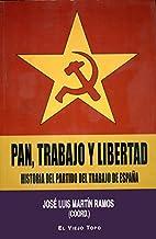 PAN TRABAJO Y LIBERTAD by JOSE LUIS MARTIN…