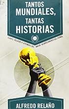 Tantos Mundiales, Tantas Historias by…