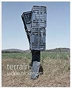 Terrain by Jackie Nickerson