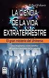 Pickover, Clifford A.: CIENCIA DE LA VIDA EXTRATERRESTRE, LA . El gran misterio del universo