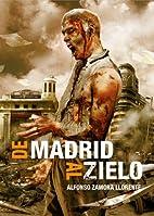 De Madrid al zielo by Alfonso Zamora…