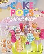Cake Pops: piruletas de bizcocho, adornos y…